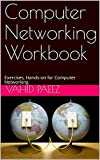Computer Networking Workbook: Exercises, Hands-on for Computer Networking