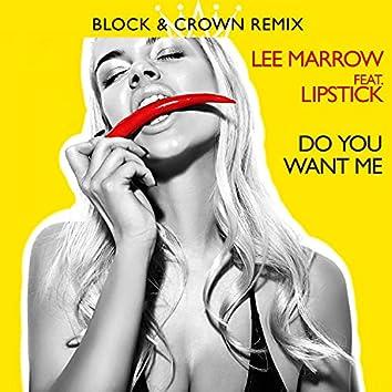 Do You Want Me (Block & Crown Strobelight Mix)