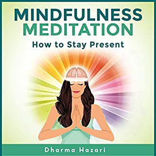 Mindfulness Meditation: Learn to Stay Present in the Moment and Reduce Stress audiobook cover art