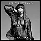 Songtexte von Kelly Rowland - Talk a Good Game