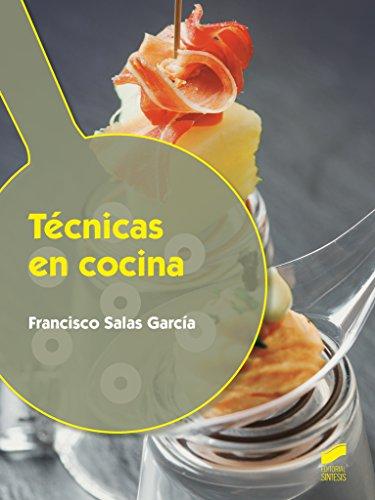 Técnicas en cocina: 70 (Hostelería y Turismo)