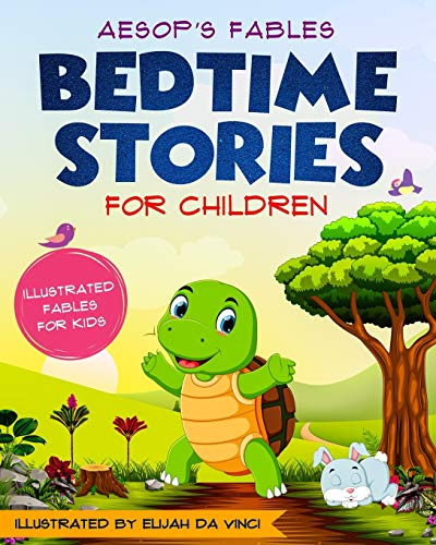 Bedtime Stories for Children: Aesop's Fables. Illustrated fables for kids.