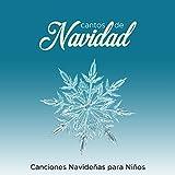 Cantos de Navidad: Canciones Navideñas para Niños, Canciones de Navidad Infantiles
