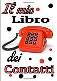 Il mio libro dei contatti: Una bella e grande rubrica telefonica, indirizzi, e-mail con lettere in ordine alfabetico