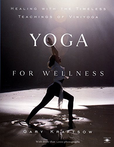 Yoga for Wellness: Healing with the Timeless Teachings of...