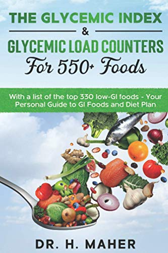 The Glycemic Index & Glycemic Load Counters for 550+ foods: With a list of...