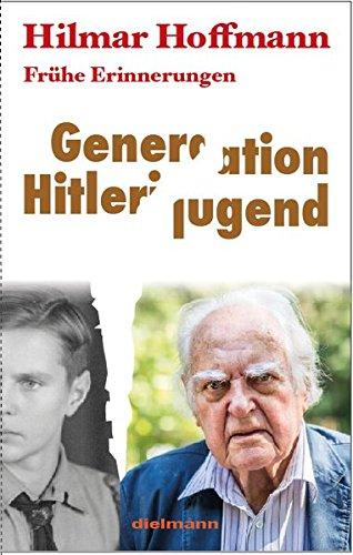 Generation Hitlerjugend: Reflexionen ueber eine Verfuehrung