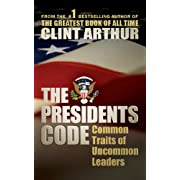 The Presidents Code: Common Traits of Uncommon Leaders