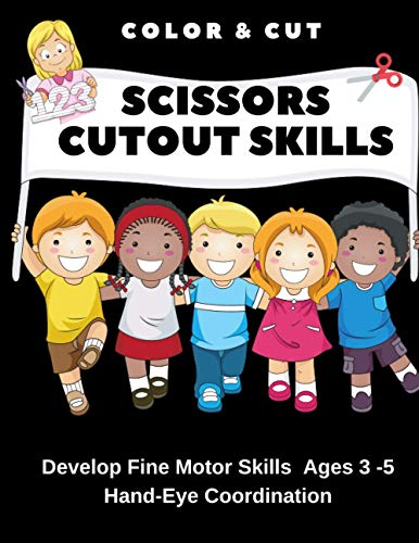 Scissors Skill Color & Cut: Coloring and Cutting and Skills Workbook, Preschool and Kindergarten, Ages 3 to 5