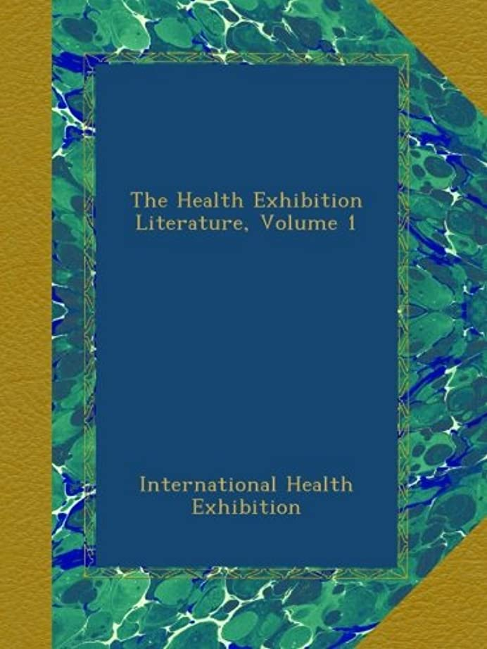 前進製造パールThe Health Exhibition Literature, Volume 1