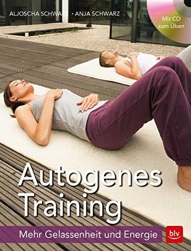 Autogenes Training: Mehr Gelassenheit & Energie