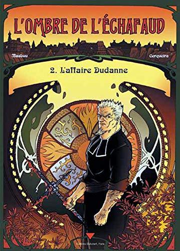 L'Ombre de l'échafaud, tome 2 : L'Affaire Dudanne