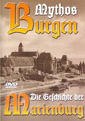 Mythos Burgen - Die Geschichte der Marienburg