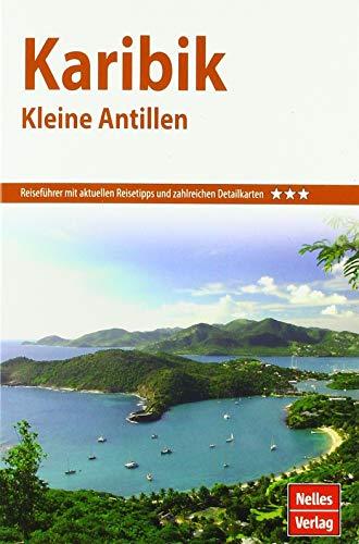 Nelles Guide Reiseführer Karibik - Kleine Antillen (Nelles Guide / Deutsche Ausgabe)