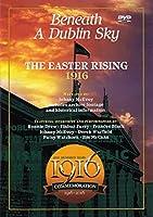 Beneath a Dublin Sky: Easter Rising 1916 [DVD]