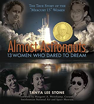 Almost Astronauts  13 Women Who Dared to Dream  Jane Addams Honor Book  Awards