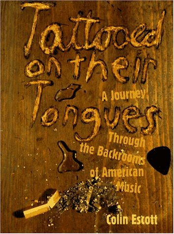 Tattooed on Their Tongues: A Journey Through the Backrooms of American Musicの詳細を見る