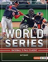 The World Series: Baseball's Fall Classic (Big Game)