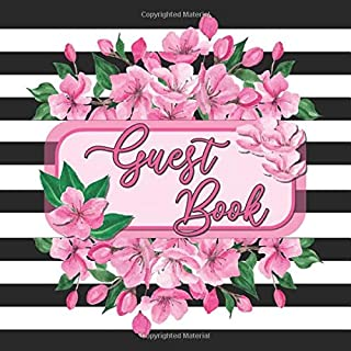 Guest Book: Sign In Book: Pink Cherry Blossom Bouquet Cover : Perfect For Bridal Showers / Baby Showers / Weddings / Birthdays / Retirement Parties & More