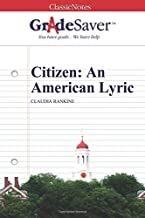 GradeSaver (TM) ClassicNotes: Citizen: An American Lyric