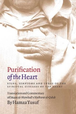 Purification of the Heart: Signs, Symptoms, and Cures of the...