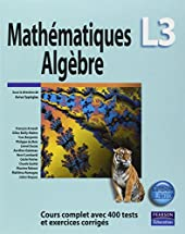 Mathématiques L3 - Algèbre - Cours complet avec 400 tests et exercices corrigés d'Aviva Szpirglas