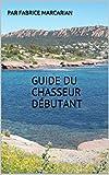 GUIDE DU CHASSEUR DÉBUTANT