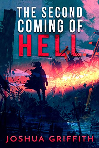 The Second Coming of Hell by [Joshua Griffith, Judy Griffith]