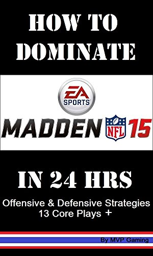 Dominate Madden 15 Online Football in 24 Hrs (English Edition)