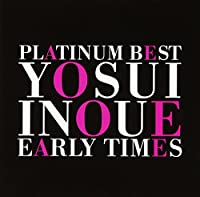 PLATINUM BEST:EARY TIMES