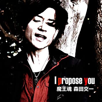 I propose you