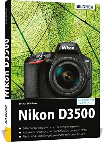 Nikon D3500 - Für bessere Fotos von Anfang an: Das umfangreiche Praxisbuch