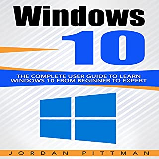 Windows 10: The Complete User Guide to Learn Windows 10 from Beginner to Expert audiobook cover art