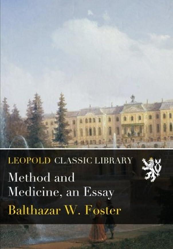 ジョリー雄弁家活気づけるMethod and Medicine, an Essay