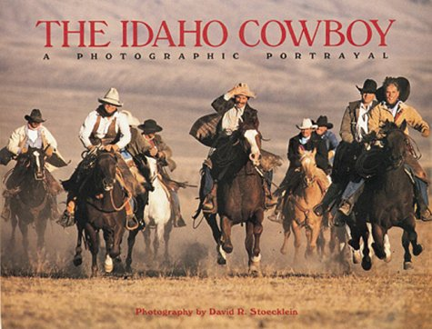 The Idaho Cowboy: A Photographic Portrayal