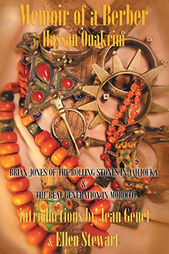 Memoir of a Berber: Brian Jones Of The Rolling Stones In Jahjouka, the Beat generation in Morrocco (English Edition)