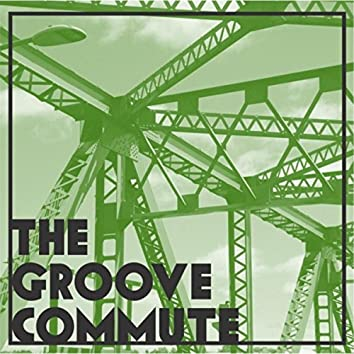 The Groove Commute