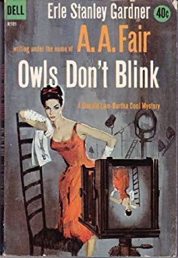 Owls Don't Blink (Erle Stanley Gardner writing under the name of A.A. Fair)