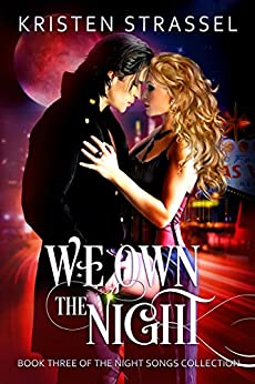 We Own the Night (The Night Songs Collection Book 3) by [Kristen Strassel]