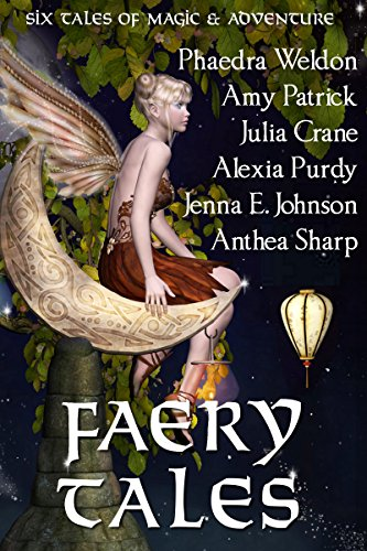 Faery Tales Six Tales of Magic and Adventure by Anthea Sharp and Others