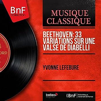 Beethoven: 33 Variations sur une valse de Diabelli (Mono Version)
