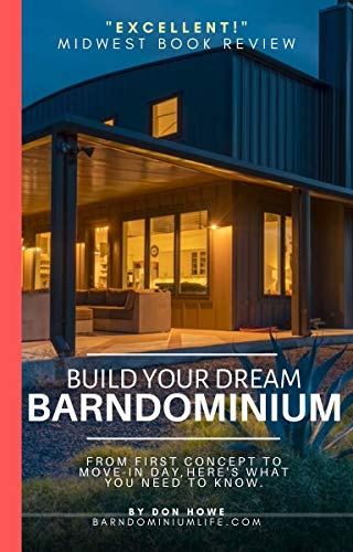 Build Your Dream Barndominium: From First Concept to Move In Day, Here
