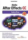 Adobe After Effects CC. Guida all'uso