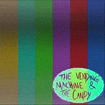 Vending Machine & the Candy