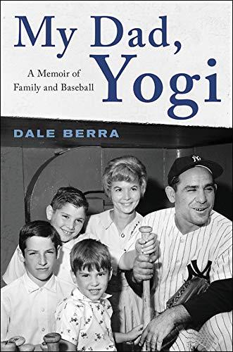 Image of My Dad, Yogi: A Memoir of Family and Baseball