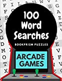 100 Word Searches: Arcade Games: Addictive Word Puzzles for Gamers and Retro Game Fans