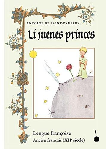 Li juenes princes, Le Petit Prince – Ancien français: Der kleine Prinz – Altfranzösisch