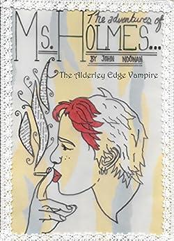 Ms Holmes: The Alderley Edge Vampire by [John Noonan]