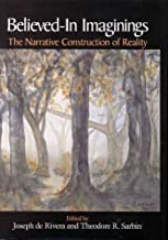 Believed-In Imaginings: The Narrative Construction of Reality (Memory, Trauma, Dissociation, and Hypnosis)