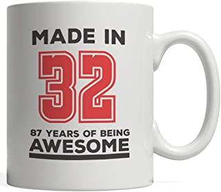 Made In 32 87 Years Of Awesomeness Mug - Happy 87th Birthday Being Awesome Anniversary Gift Idea For 1932 Young Kid Boy or Girl! From Dad Mom To Eighty Seven Year Old Son Daughter! Keep Being Awesome